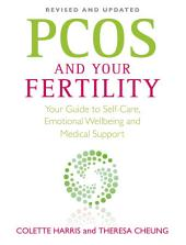 PCOS And Your Fertility: Your Guide To Self Care, Emotional Wellbeing And Medical Support