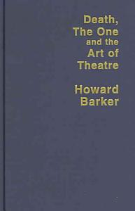 Death  the One and the Art of Theatre Book