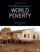 The SAGE Encyclopedia of World Poverty: Edition 2