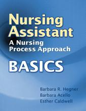 Nursing Assistant: A Nursing Process Approach - Basics