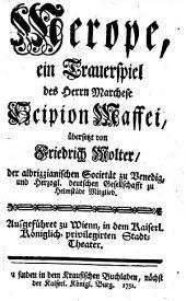 Merope, ein Trauerspiel, übersetzt von Friedrich Wolter.