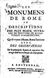 Les Monumens de Rome, ou descriptions des plus beaux ouvrages de peinture, de sculpture et d'architecture, qui se voyent à Rome, et aux environs, etc