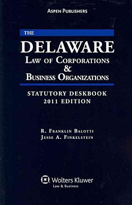 The Delaware Law of Corporations   Business Organizations Statutory Deskbook 2011 PDF