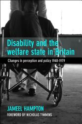 Disability and the Welfare State in Britain PDF