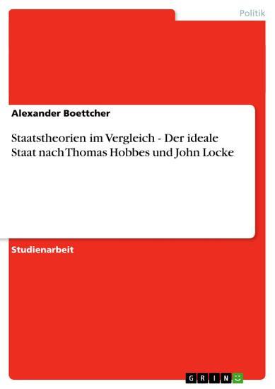 Staatstheorien im Vergleich   Der ideale Staat nach Thomas Hobbes und John Locke PDF