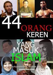 44 Orang Keren Yang Masuk Islam