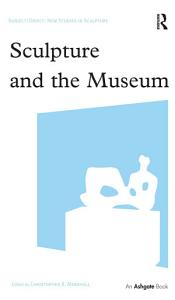 Sculpture and the Museum PDF