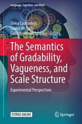 The Semantics of Gradability  Vagueness  and Scale Structure PDF
