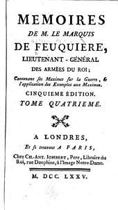 Mémoires de M. le marquis de Feuquière ...: contenans ses maximes sur la guerre, & l'application des exemples aux maximes, Volume4
