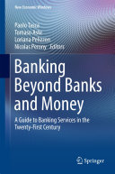 Banking Beyond Banks and Money