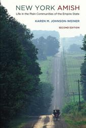New York Amish: Life in the Plain Communities of the Empire State, Edition 2