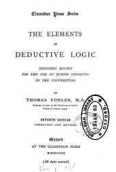 The Elements of Deductive Logic: Designed Mainly for the Use of Junior Students in the Universities