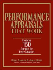 Performance Appraisals That Work: Features 150 Samples for Every Situation