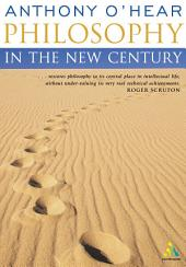 Philosophy in the New Century (Continuum Compact)