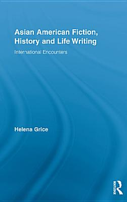 Asian American Fiction  History and Life Writing