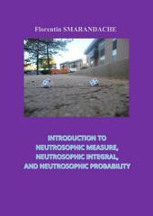 Introduction to Neutrosophic Measure, Neutrosophic Integral, and Neutrosophic Probability