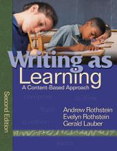 Writing as Learning: A Content-Based Approach, Edition 2