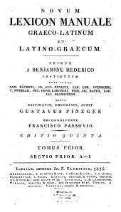 Novum lexicon manuale Graeco-Latinum et Latino-Graecum: A - J, Volume 1, Issue 1