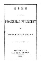 Gems from the Proverbial philosophy of Martin F. Tupper, Esq., M.A.