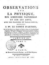 OBSERVATIONS SUR LA PHYSIQUE, SUR L'HISTOIRE NATURELLE ET SUR LES ARTS, AVEC DES PLANCHES EN TAILLE-DOUCE, DÉDIÉÉS A Mgr. LE COMTE D'ARTOIS: Volume5