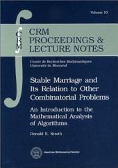 Stable Marriage and Its Relation to Other Combinatorial Problems: An Introduction to the Mathematical Analysis of Algorithms