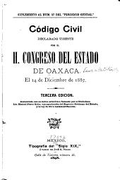 Código civil: Declarado vigente por el H. Congreso del estado de Oaxaca el 14 de diciembre de 1887