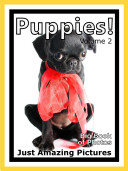 Just Puppies! vol. 2: Big Book of Puppy Dogs Photographs & Dog Pictures