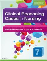 Clinical Reasoning Cases in Nursing   E Book PDF