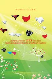 A Compilation of Lies Men Tell When Seeking Entry into a Woman's Panties