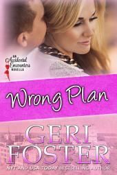 Wrong Plan: An Accidental Encounters Novella