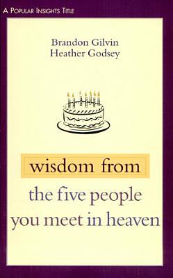 Wisdom from the Five People You Meet in Heaven PDF
