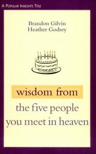 Wisdom from the Five People You Meet in Heaven Book