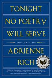 Tonight No Poetry Will Serve: Poems 2007-2010: Poems 2007–2010
