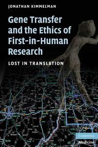 Gene Transfer and the Ethics of First in Human Research