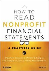 How to Read Nonprofit Financial Statements: A Practical Guide, Edition 3