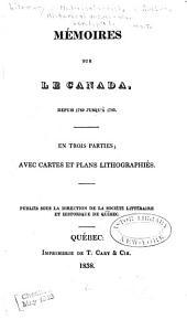 Historical Documents: Pt. 1] Memoires usr le Canada, depuis 1749 jusqu'a 1760. En trois parties ... 1838