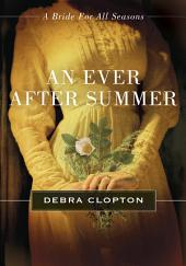 An Ever After Summer: A Bride for All Seasons Novella