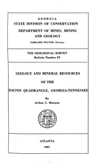 Geology and Mineral Resources of the Dalton Quadrangle  Georgia  Tennessee PDF