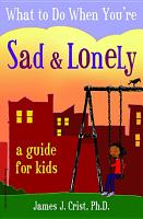 What to Do When You re Sad   Lonely PDF