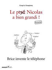Brice invente le téléphone: Le petit Nicolas a bien grandi ! Pastiche