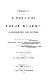 Personal and Military History of Philip Kearny, Major-general United States Volunteers ...