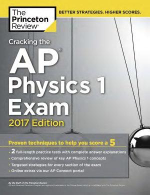 Cracking the AP Physics 1 Exam, 2017 Edition