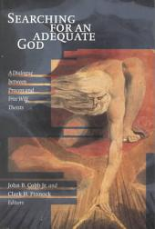Searching for an Adequate God: A Dialogue Between Process and Free Will Theists