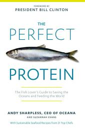 The Perfect Protein: Saving the Oceans to Feed the World