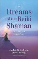 Dreams of the Reiki Shaman