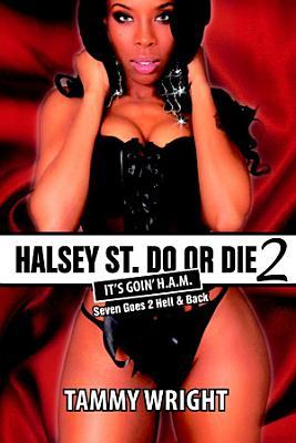 Goin HAM  Halsey Street Do or Die 2  Seven Goes 2 Hell   Back