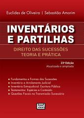 Inventários e partilhas - direito das sucessões : teoria e prática