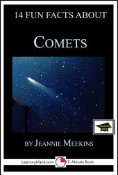 14 Fun Facts About Comets: A 15-Minute Book: Educational Version