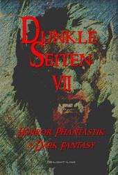 Dunkle Seiten VII: Horror, Phantastik und Dark-Fantasy