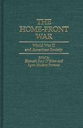 The Home-front War: World War II and American Society